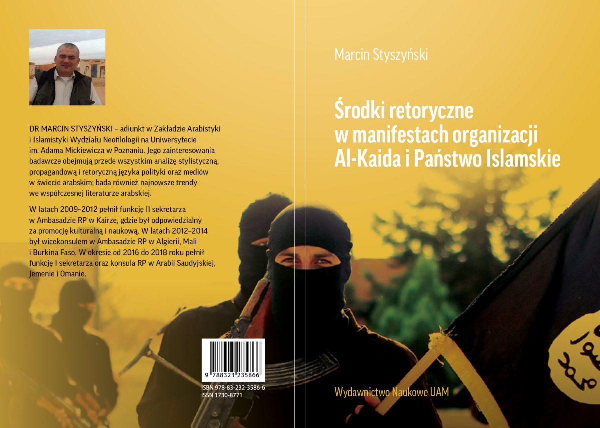 """Marcin Styszyński: """"Środki retoryczne w manifestach organizacji Al-Kaida i Państwo Islamskie"""""""