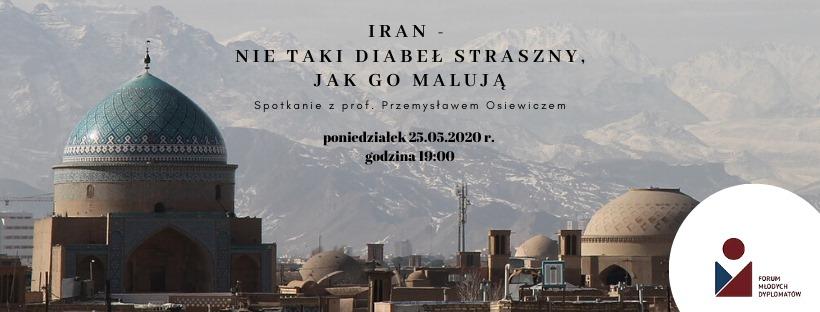 Prof. Przemysław Osiewicz: Iran – nie taki diabeł straszny jak go malują